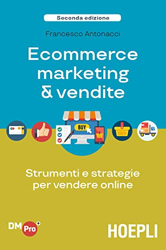 eCommerce marketing & vendite: Strumenti e strategie per vendere online