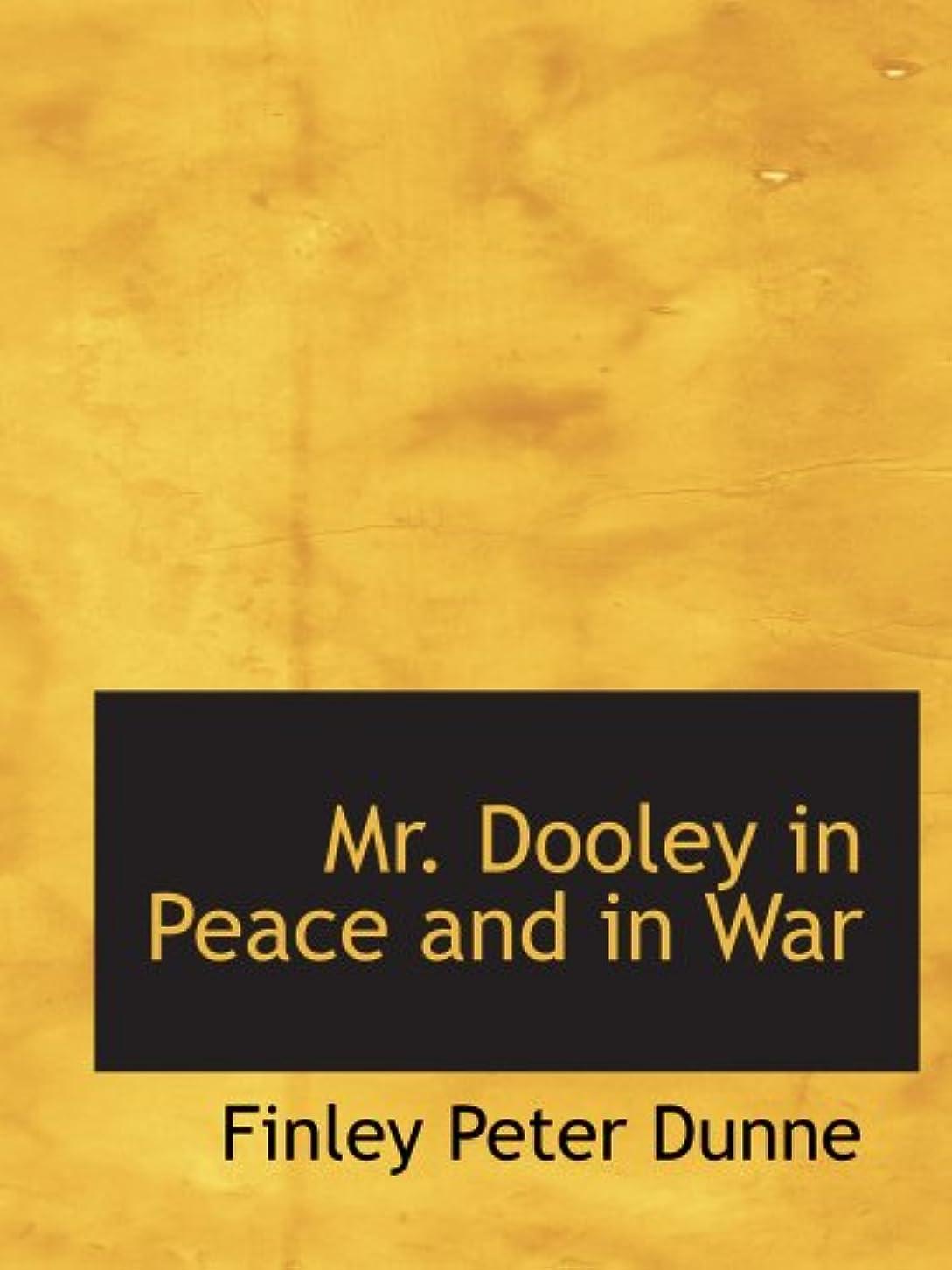 徹底的に不安限りなくMr. Dooley in Peace and in War