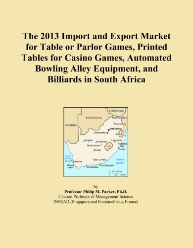 The 2013 Import and Export Market for Table or Parlor Games, Printed Tables for Casino Games, Automated Bowling Alley Equipment, and Billiards in South Africa