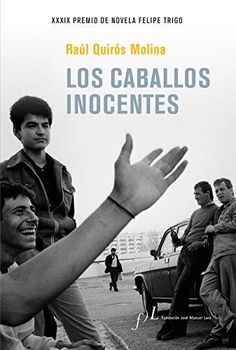 Los caballos inocentes: XXXIX Premio de Novela Felipe Trigo (Narrativa joven y obras de referencia)