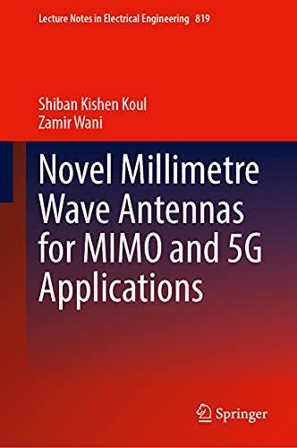 Antenas de onda milimétrica novedosas para aplicaciones MIMO y 5G (Notas de la ectura en Ingeniería Eléctrica, 819)