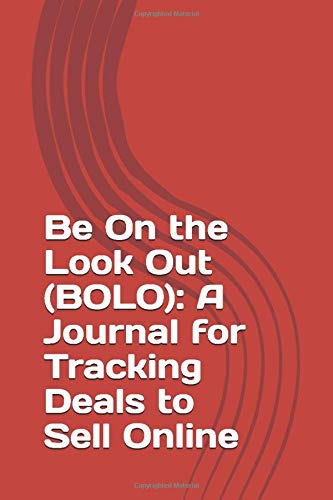 Be On the Look Out (BOLO): A Journal for Tracking Deals to Sell Online