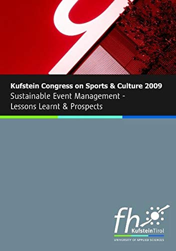 Kufstein Congress on Sports and Culture 2009: Sustainable Event Managment / Lessons Learnt & Prospects