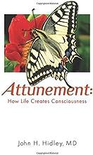 Attunement: How Life Creates Consciousness