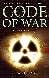 Code of War: Cyber Kinetic (The Jen Yates Series Book 2)