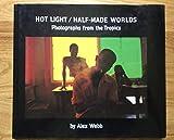 Hot Light/Half-made Worlds
