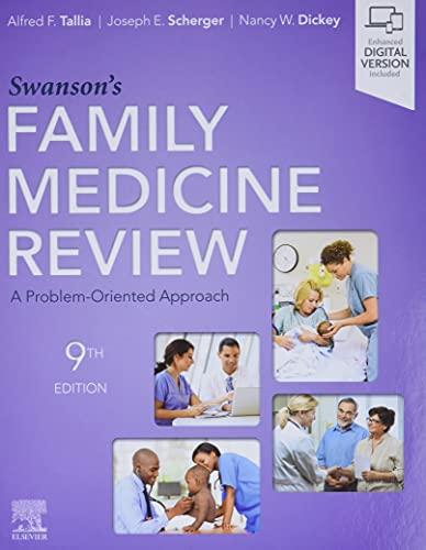 Compare Textbook Prices for Swanson's Family Medicine Review 9 Edition ISBN 9780323698115 by Tallia MD  MPH, Alfred F.,Scherger MD  MPH, Joseph E.,Dickey MD, Nancy