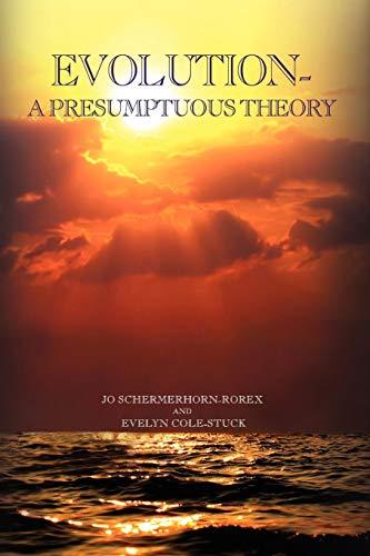 EVOLUTION: A Presumptuous Theory