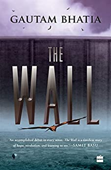 The Wall by [Gautam Bhatia]