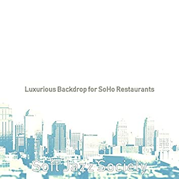 Luxurious Backdrop for SoHo Restaurants