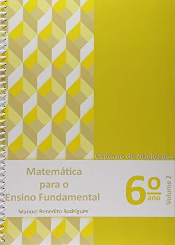 Matematica Para o Ensino Fundamental. 6º Ano - Volume 2. Caderno de Atividades