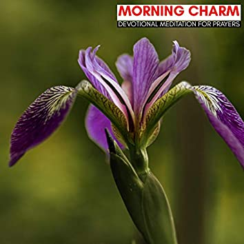 Morning Charm - Devotional Meditation For Prayers