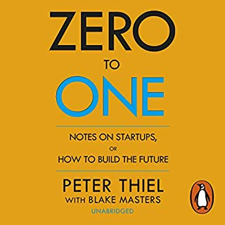 Zero to One                   Written by:                                                                                                                                 Peter Thiel,                                                                                        Blake Masters                               Narrated by:                                                                                                                                 Blake Masters                      Length: 4 hrs and 50 mins     183 ratings     Overall 4.6
