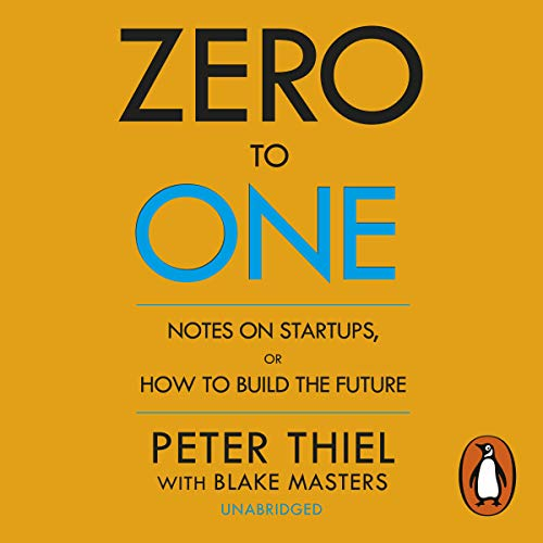 Zero to One                   Written by:                                                                                                                                 Peter Thiel,                                                                                        Blake Masters                               Narrated by:                                                                                                                                 Blake Masters                      Length: 4 hrs and 50 mins     230 ratings     Overall 4.6