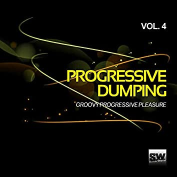Progressive Dumping, Vol. 4 (Groovy Progressive Pleasure)