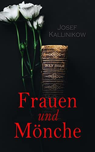 Frauen und Mönche: Historischer Roman