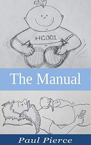 The Manual: The Stuff I Wish I Knew Before Becoming A Dad