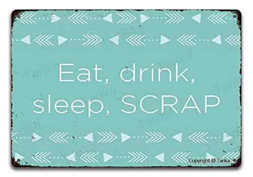 Letrero para decoración de pared con texto en inglés 'Eat Drink Sleep Scrap Iron', 20 x 30 cm, aspecto vintage, para el hogar, cocina, baño, granja, jardín, garaje, citas inspiradoras