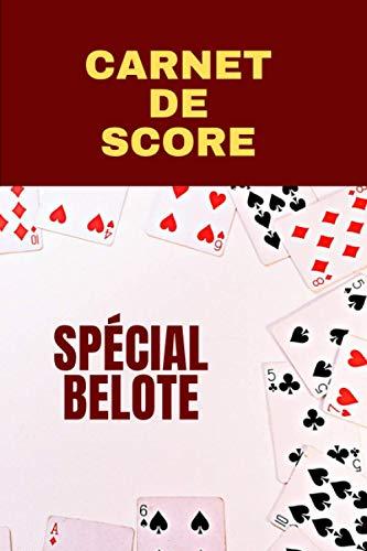 Carnet de score spécial belote - 100 parties de belote - format 6 x 9 pouces: Couverture souple, finition brillante, idéal pour le comptage de point belote