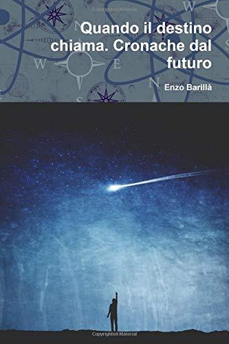 Quando il destino chiama: Cronache dal futuro