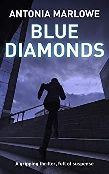 BLUE DIAMONDS: A gripping thriller, full of suspense by [Antonia Marlowe]