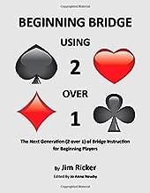 Beginning Bridge Using 2 Over 1 by Jim Ricker (2014-05-04)