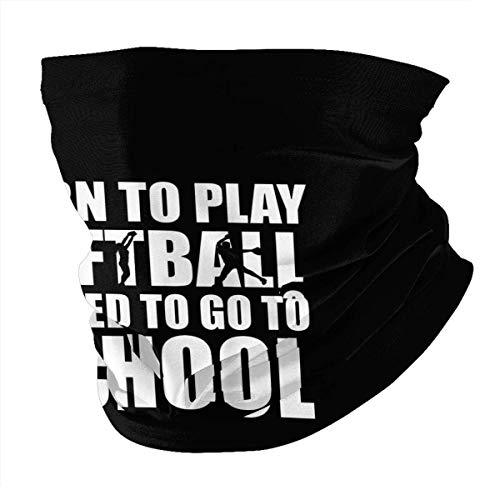 N/W Born To Play Softball Forced To Go To School Mascarilla facial reutilizable para protección de verano, polaina para el cuello, bufanda para la cabeza