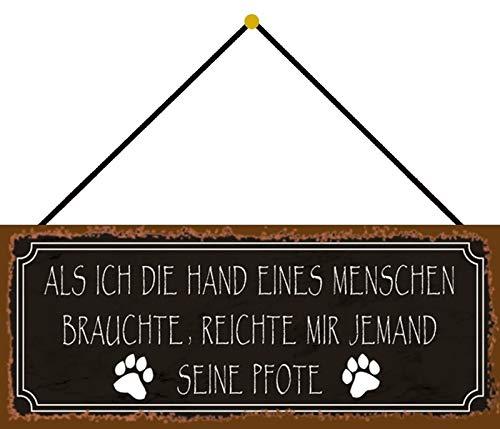 FS Haus-Tier als ich die Hand eines Menschen brauchte, Reichte Mir jemand Seine Pfote braunes Blechschild Schild gewölbt Metal Sign 10 x 27 cm mit Kordel