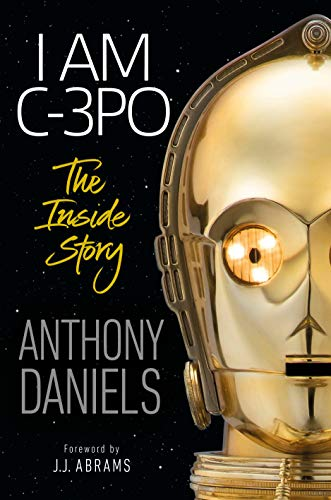 C3po Actor In Costumes - I Am C-3PO: The Inside Story: