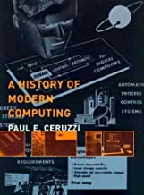 [(A History of Modern Computing)] [By (author) Paul E. Ceruzzi] published on (November, 1998)