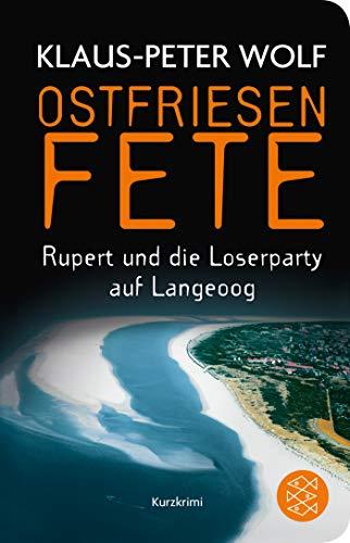 Ostfriesenfete: Rupert und die Loser-Party auf Langeoog. Ein Kurzkrimi (Fischer Taschenbibliothek)