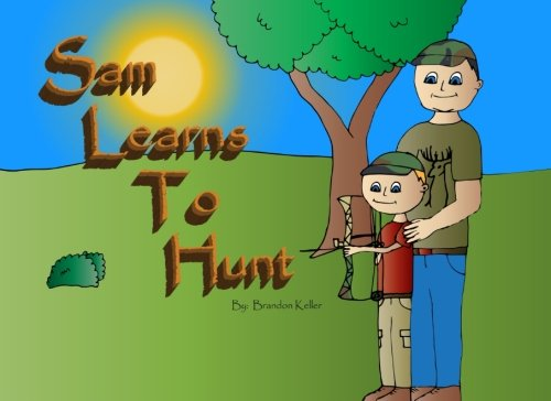 Sam Learns to Hunt (Sam's Outdoor Adventures, Band 1)