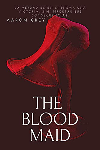 THE BLOOD MAID: La Sierva Escarlata. Novela erótica e histórico de Aaron Grey
