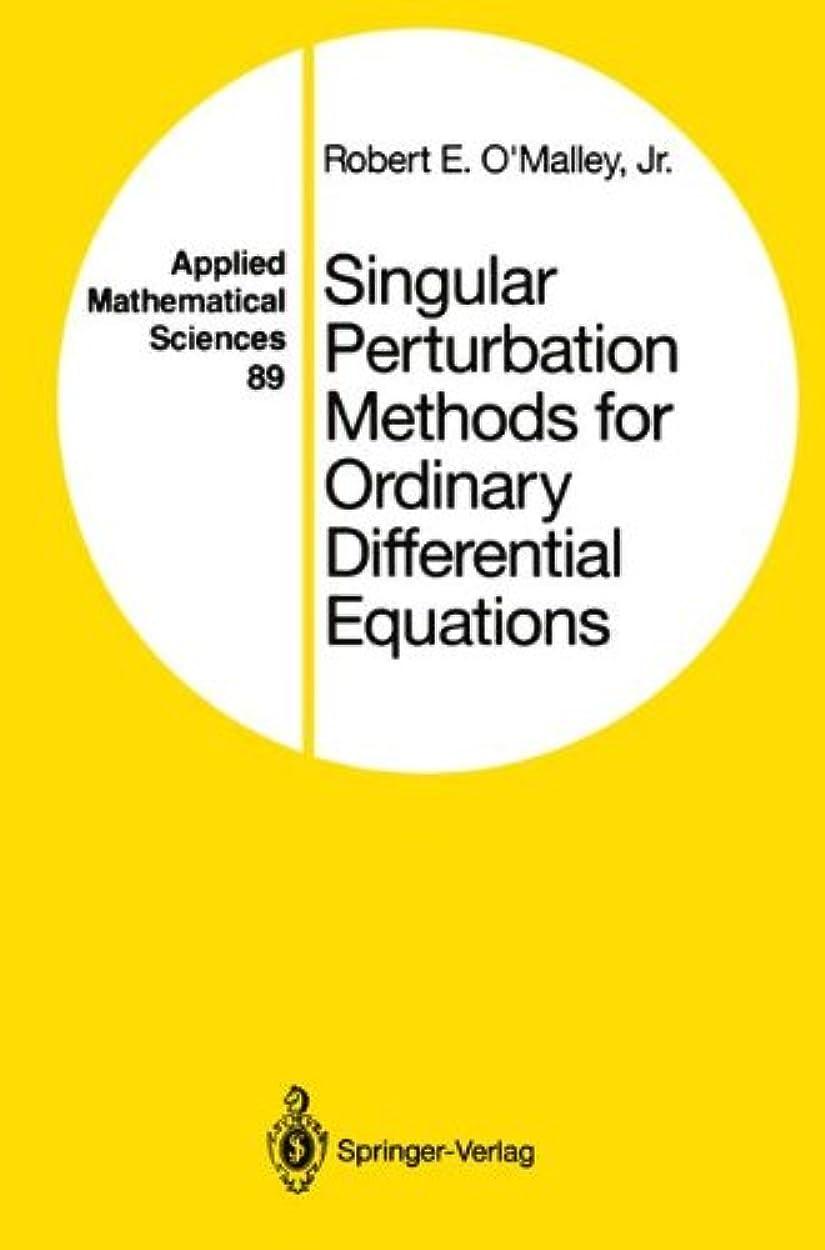 有効化ピンポイント類推Singular Perturbation Methods for Ordinary Differential Equations (Applied Mathematical Sciences)