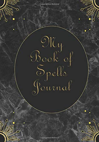 My Book of Spells Journal: Grimoire-style spells diary | Record your own invocations | Spaces to list all your details: name of ritual, spell, ingredients and current phase of the Moon