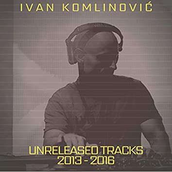 Unreleased Tracks 2013-2016