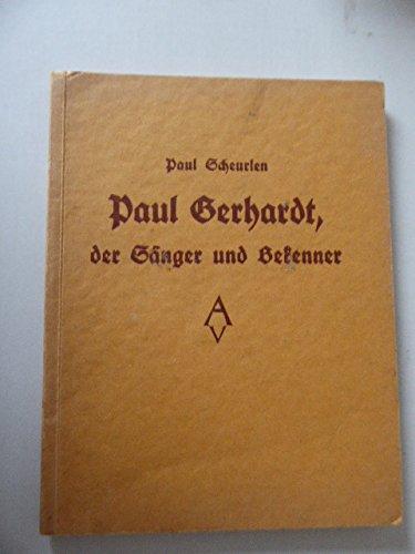 Paul Gerhardt, der Sänger und Bekenner