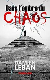 Dans l'ombre du chaos par Damien Leban