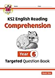 New KS2 English Targeted Question Book: Year 6 Reading Comprehension - Book 1 (with Answers) (CGP KS2 English)