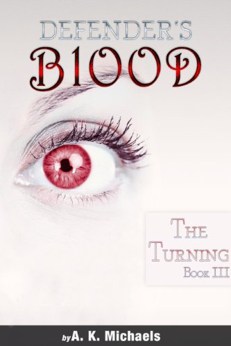 Book: Defender's Blood The Turning by A K Michaels