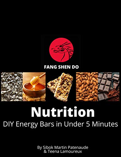 Fang Shen Do Nutrition Book 1: DIY Energy Bars in Under 5 Minutes