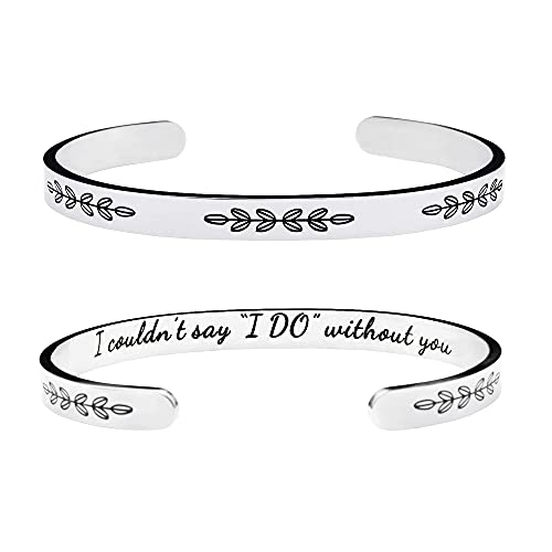 Bridesmaids Gifts from Bride Bracelets for Women Wedding Party Gifts for Bridesmaid Stainless Steel Jewelry I Couldn't Say I Do Without You