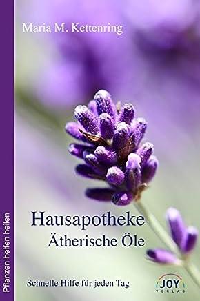 Reading PDF ++Hausapotheke Ätherische Öle Schnelle Hilfe für jeden Tag, Maria Kettenring VVIP