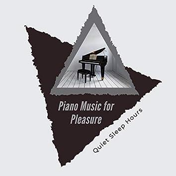 Piano Music For Pleasure - Quiet Sleep Hours