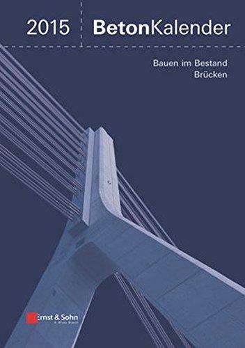 Beton-Kalender 2015: Schwerpunkte: Bauen im Bestand, Brücken, 2 Bände