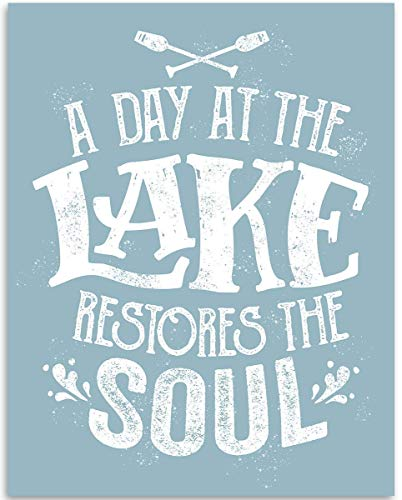 A Day At The Lake Restores The Soul - 11x14 Unframed Art Print - Great Lake House and Cabin Decor and Gift Under $15