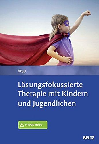 Lösungsfokussierte Therapie mit Kindern und Jugendlichen: Mit E-Book inside