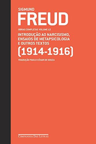 Freud (1914-1916) - Obras completas volume 12: Introdução ao narcisismo, ensaios de metapsicologia e outros textos