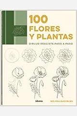 100 FLORES Y PLANTAS: DIBUJO REALISTA PASO A PASO Paperback