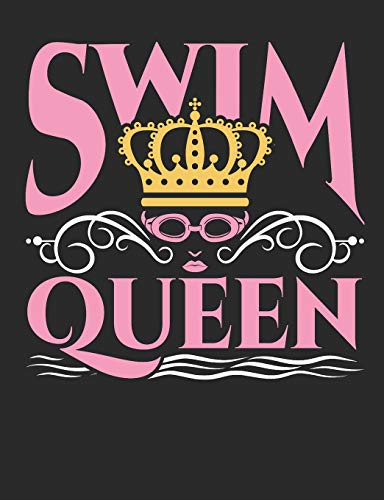 Swim Queen: Swimming Notebook, Blank Paperback Composition Book For Swimmer To Write In, 150 Pages, college ruled